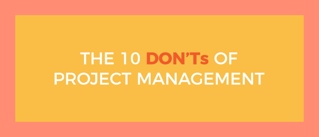 donts of project management, don'ts of project management, ntask