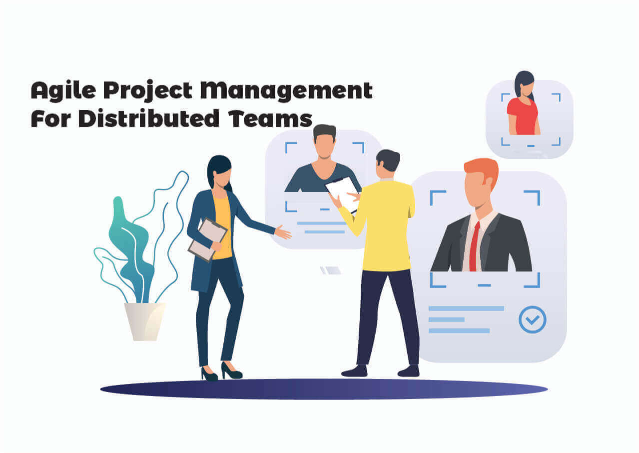 Agile Project Managment For Distributed Teams