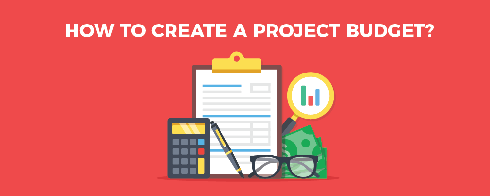 How to create a project budget