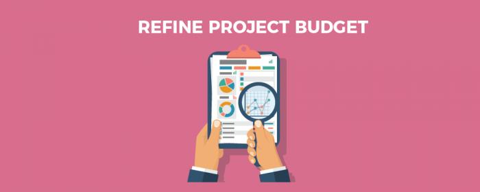 Refine project budget