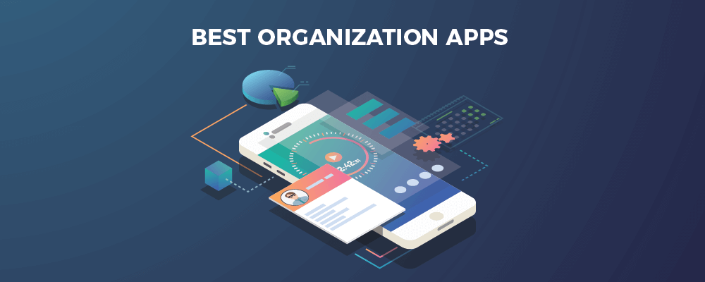 8 Best Organization Apps To Boost Productivity In 2021 New Guide Ntask