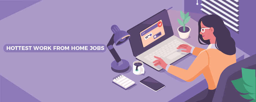 Hottest work from home jobs