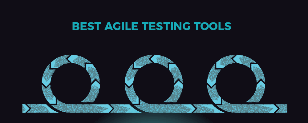 Best Agile Testing Tools
