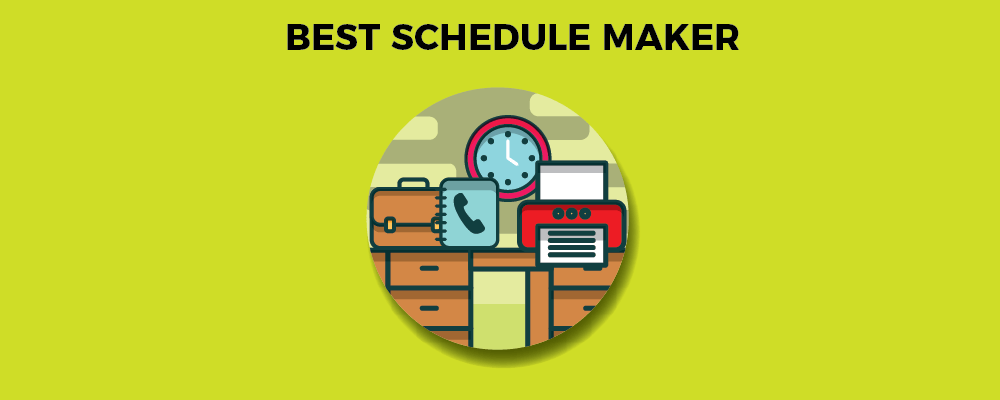 Best schedule maker