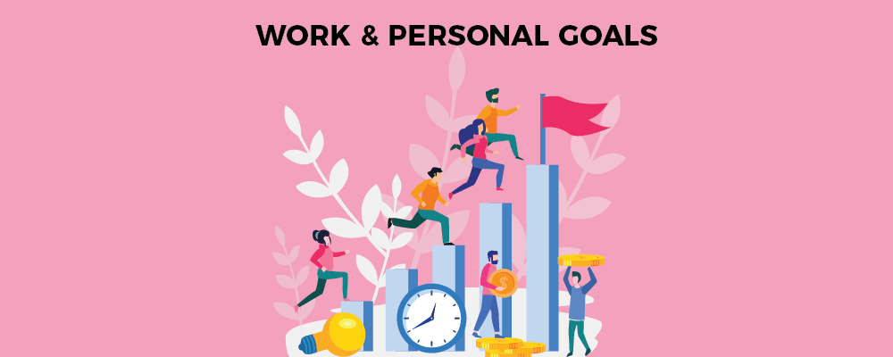 Work and personal goals