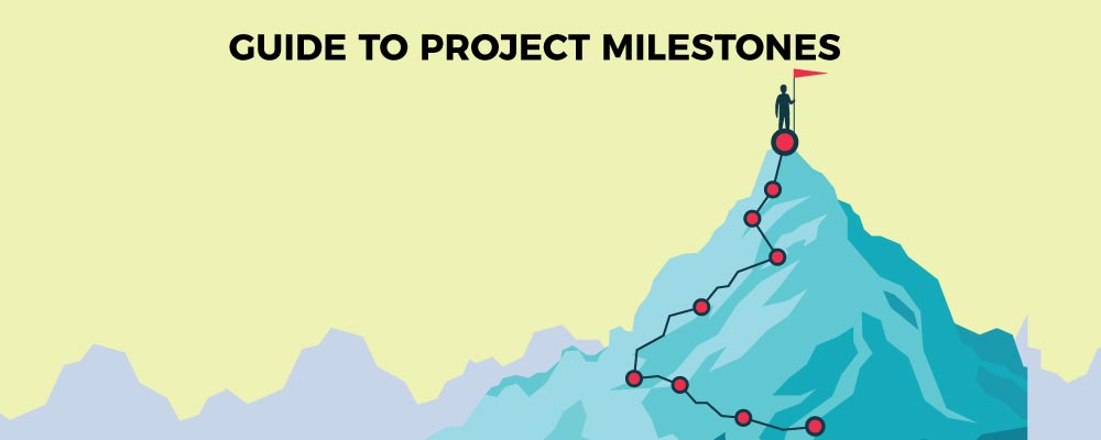 Guide to project milestones